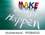 Make Things Happen  Concept...