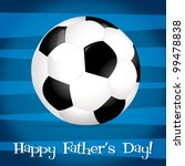 Bright football ball Happy Father's Day card in vector format. - stock vector