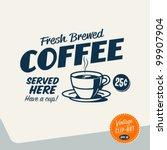 vintage clip art   fresh brewed ... | Shutterstock .eps vector #99907904