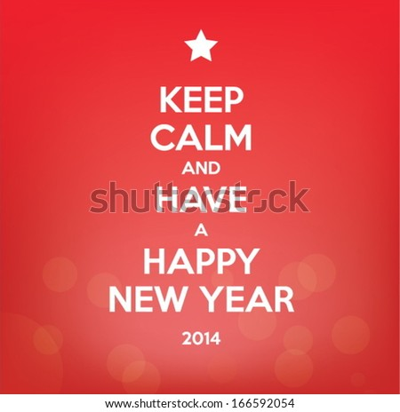 keep calm and have a happy new