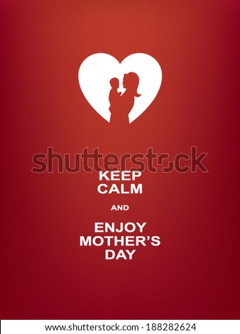 keep calm and enjoy mother's
