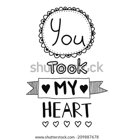 you took my heart  quote