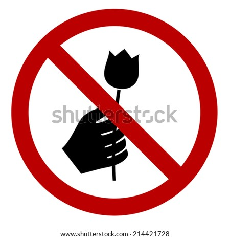 don't pick the flower sign a