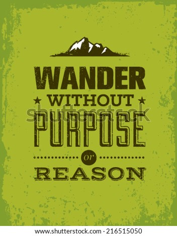 wander without purpose or