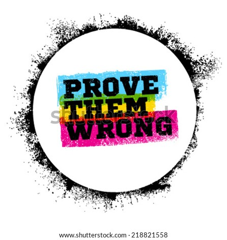 prove them wrong motivation