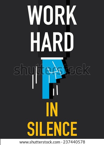 word work hard in silence