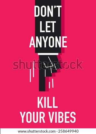 words don't let anyone kill