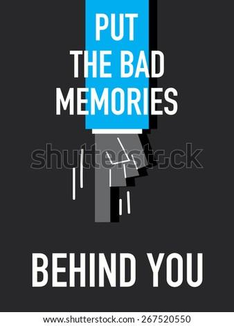 words put the bad memories