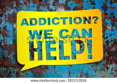 """Addiction we can help,"" yellow banner on a textural background. Design template - stock photo"