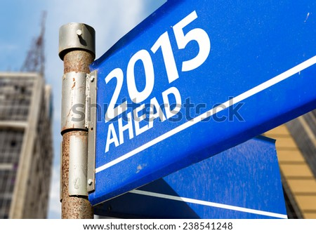 2015 Ahead blue road sign - stock photo