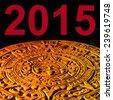 2015 and Mayan calendar. - stock photo