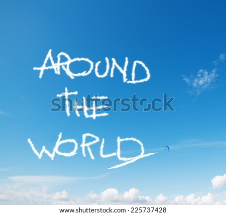 """""""around the world"""" written in the sky with contrails left by airplane - stock photo"""