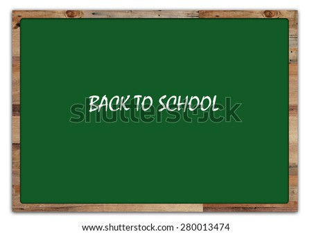 """Back to school"" write on the green board isolated on white background  - stock photo"