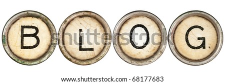 """""""Blog"""" spelled out in old typewriter keys. - stock photo"""