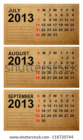 2013 Calendar, July ,August ,September on old paper