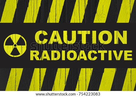 Caution Radioactive Warning Sign Written Bold Stock Photo Image