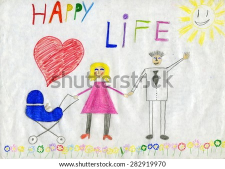 "Children's drawing ""Happy family - a happy life"" - stock photo"