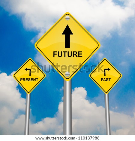3 Choices of Yellow Street Sign Pointing to Future, Present and Past With Blue Sky Background - stock photo