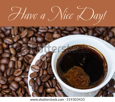 "Coffee motif poster,  ""Have a nice day!"""