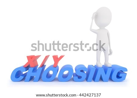 3d character standing on text x/y choosing , confused of making a choice of what to achieve or get - x or y