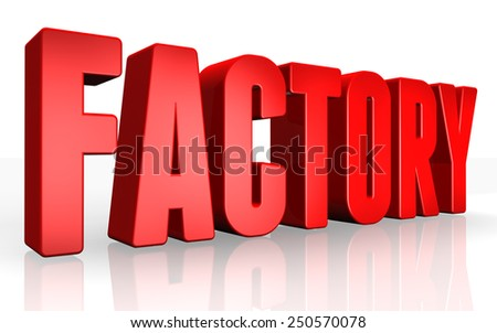 3D factory text on white background - stock photo