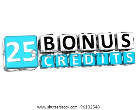 3D Get 25 Bonus Credits Block Letters over white background - stock photo