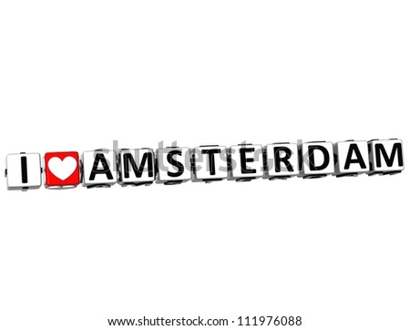 3D I Love Amsterdam Button Click Here Block Text over white background - stock photo