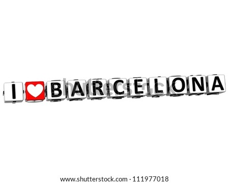 3D I Love Barcelona Button Click Here Block Text over white background - stock photo