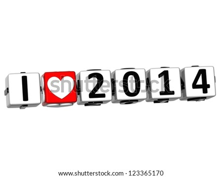 3D I Love 2014 Button Click Here Block Text over white background - stock photo