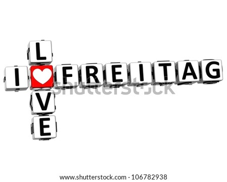 3D I Love Friday in German Language Crossword on white background - stock photo