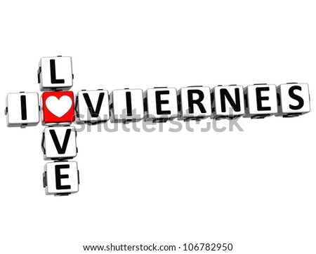 3D I Love Friday in Spanish Language Crossword on white background - stock photo