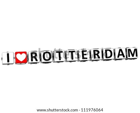 3D I Love Rotterdam Button Click Here Block Text over white background - stock photo