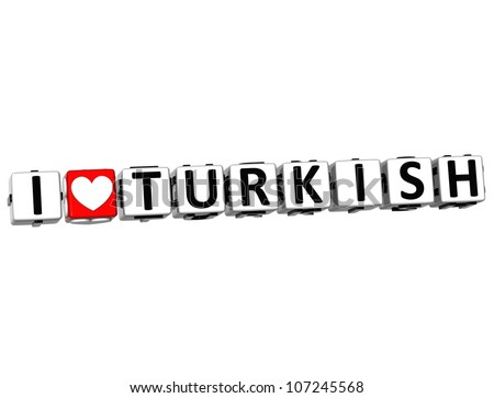 3D I Love Turkish Button Click Here Block Text over white background - stock photo