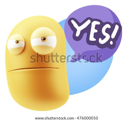 3d Illustration Angry Face Emoticon saying Yes with Colorful Speech Bubble.