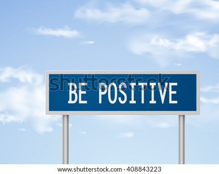 3d illustration be positive road sign isolated on blue sky