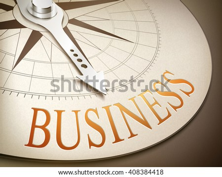 3d illustration compass needle pointing the word business - stock photo