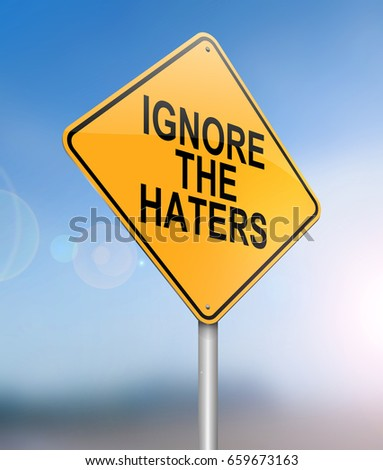 "3d Illustration depicting a sign with a ""ignore the haters""  concept."