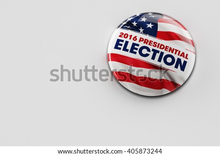 3D illustration of a political button for the US presidential election in 2016 on bright surface.
