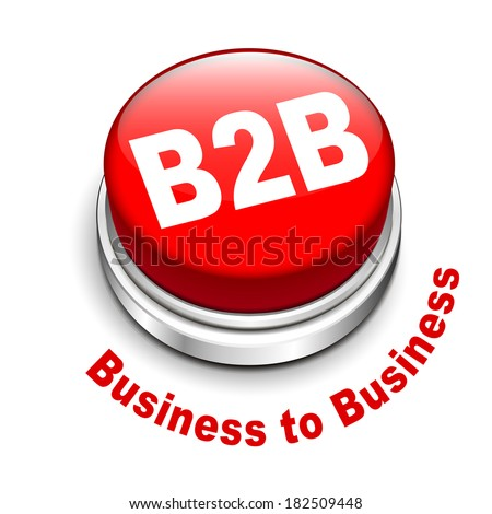 3d illustration of b2b ( business to business ) button isolated white background  - stock photo