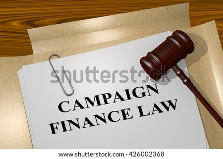"3D illustration of ""CAMPAIGN FINANCE LAW"" title on Legal Documents. Legal concept."