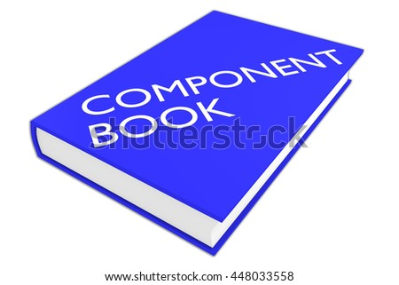 """3D illustration of """"COMPONENT BOOK"""" script on a book, isolated on white. - stock photo"""