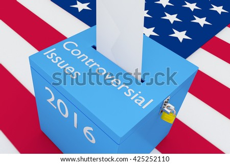 """3D illustration of """"Controversial Issues"""", """"2016"""" scripts and on ballot box, with US flag as a background. Election Concept. - stock photo"""