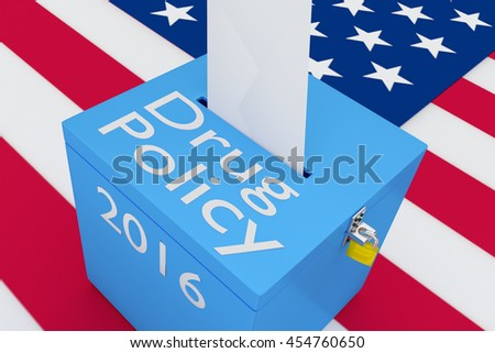 "3D illustration of ""Drug Policy"", ""2016"" scripts and on ballot box, with US flag as a background."