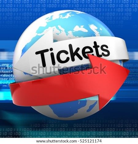 3d illustration of earth on digital background  with tickets text on white arrow
