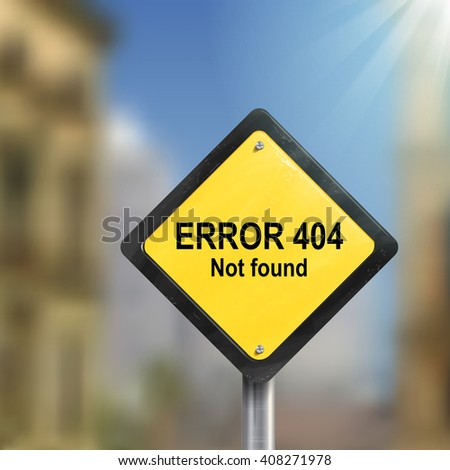3d illustration of error 404 not found road sign isolated on the blurred street scene - stock photo