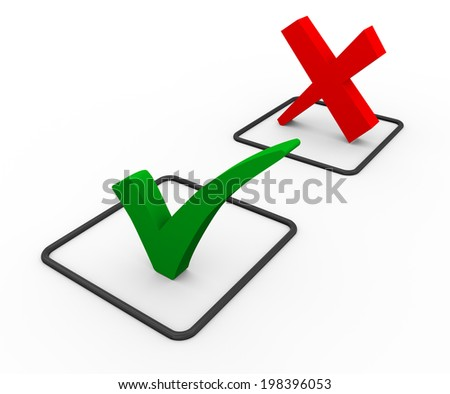 3d illustration of green right tick check mark and red negative cross sign.