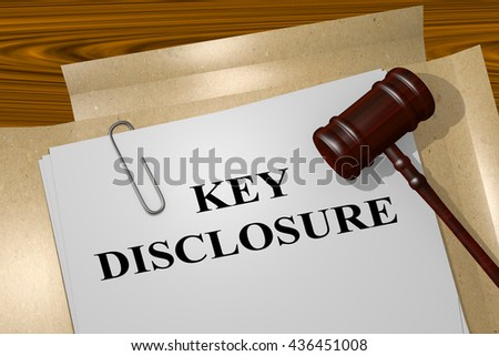 "3D illustration of ""KEY DISCLOSURE"" title on Legal Documents. Legal concept. - stock photo"