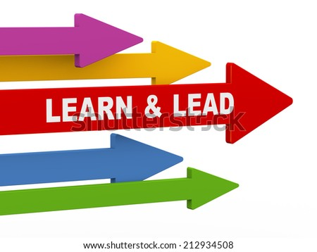 3d illustration of leading red arrow having phrase lead and learn, while other arrows are following. concept of leadership, teamwork, uniqueness. - stock photo