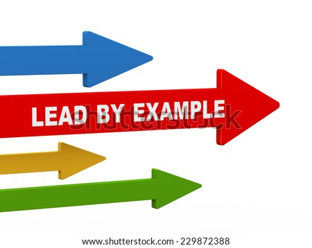3d illustration of leading red arrow having phrase lead by example.  concept of leadership, teamwork, uniqueness - stock photo