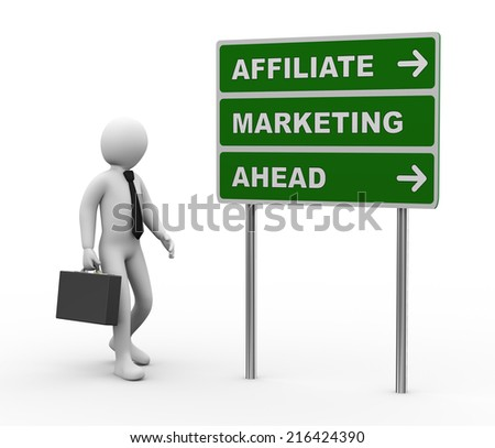 3d illustration of man and green roadsign of affiliate marketing ahead. 3d rendering of human people character. - stock photo